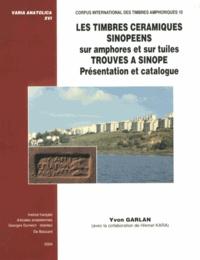 Yvon Garlan - Les timbres céramiques sinopéens sur amphores et sur tuiles trouvés à Sinope - Présentation et catalogue.