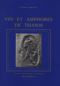 Yvon Garlan - Vin et amphores de Thasos.