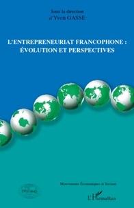 Yvon Gasse - L'entrepreneuriat francophone : évolution et perspectives.