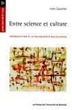 Yvon Gauthier - Entre science et culture - Introduction à la philosophie des sciences.