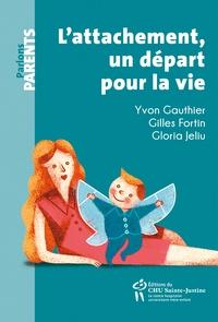 Yvon Gauthier - L'attachement, un depart pour la vie.
