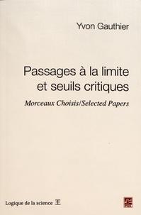 Yvon Gauthier - Passages à la limite et seuils critiques - Morceaux choisis.