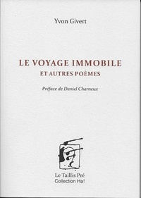 Yvon Givert - Le voyage immobile.