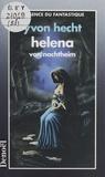 Yvon Hecht - Helena von Nachtheim - Un vampire amoureux au XIXe siècle, roman.