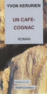 Yvon Kerurien - Un café-cognac.