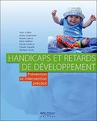 Yvon L'Abbé et James Lespinasse - Handicaps et retards de développement - Prévention et intervention précoce.