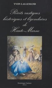 Yvon Lallemand - Récits rustiques historiques et légendaires de Haute-Marne.