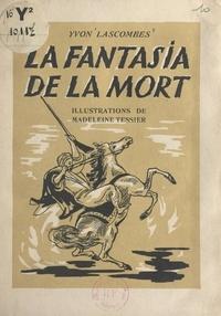 Yvon Lascombes et Madeleine Tessier - La fantasia de la mort.