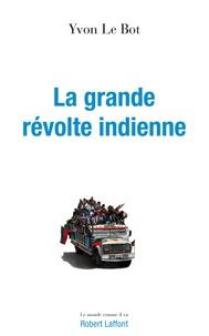 Yvon Le Bot - La révolte indienne.