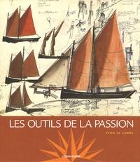 Yvon Le Corre - Les Outils de la Passion.