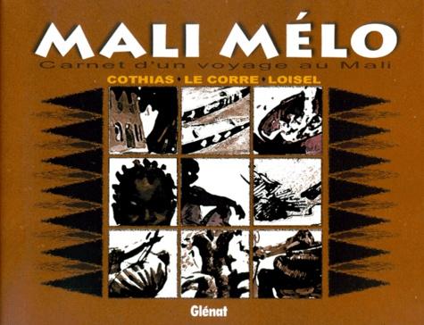 Yvon Le Corre et Régis Loisel - Mali Mélo - Carnet d'un voyage au Mali.