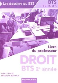 Yvon Le Fiblec et Philippe Le Bolloch - Droit BTS 2e année - Livre du professeur.