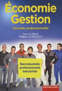 Yvon Le Fiblec - Economie gestion 2e pro - Bac pro industriels.