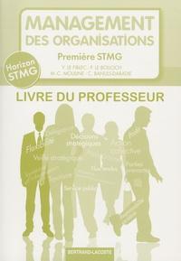 Yvon Le Fiblec et Philippe Le Bolloch - Management des organisations 1re STMG - Livre du professeur.