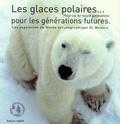 Yvon Le Maho - Les glaces polaires pour les générations futures - Une exposition du Musée océanographique de Monaco, édition bilingue français-anglais.