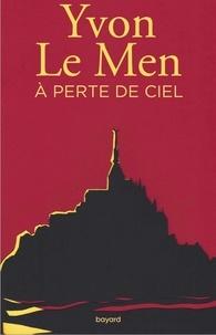 Yvon Le Men - A perte de ciel.