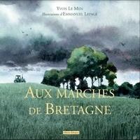 Yvon Le Men et Emmanuel Lepage - Aux marches de Bretagne.