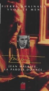 Yvon Le Men et Pierre Dhainaut - Jean Malrieu - La parole donnée.