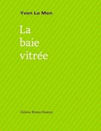 Yvon Le Men - La baie vitrée.