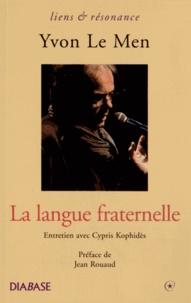 Yvon Le Men - La langue fraternelle.