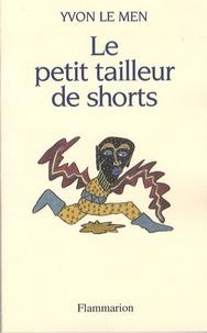 Yvon Le Men - Le petit tailleur de shorts.