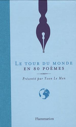 Yvon Le Men - Le Tour du monde en 80 poèmes.