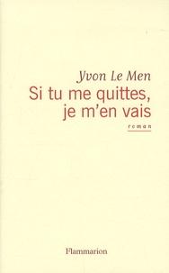 Yvon Le Men - Si tu me quittes, je m'en vais.