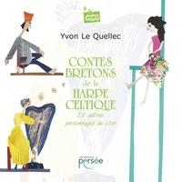 Yvon Le Quellec - Contes bretons de la harpe celtique - Et autres personnages du Léon.