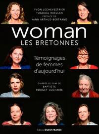 Yvon Lechevestrier et Tugdual Ruellan - Woman - Les Bretonnes - Témoignages de femmes d'aujourd'hui.