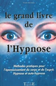 Goodtastepolice.fr Le grand livre de l'hypnose - Méthodes pratiques pour l'épanouissement du corps et de l'esprit, hypnose et auto-hypnose Image