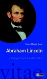 """Yvon-Marie Bost - Abraham Lincoln """"il appartient à l'éternité""""."""