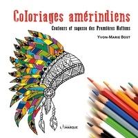 Yvon-Marie Bost - Coloriages amérindiens - Couleurs et sagesse des Premières Nations.
