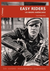Yvon-Marie Bost - Easy Riders - Les bikers américains.