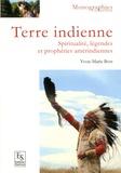 Yvon-Marie Bost - Terre indienne - Spiritualité, légendes et prophéties amérindiennes.
