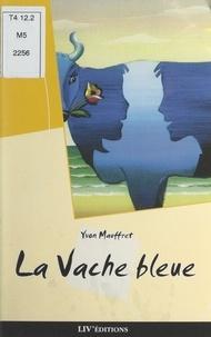 Yvon Mauffret et Alain Gauthier - La vache bleue.