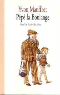 Yvon Mauffret - Pépé la Boulange.