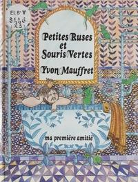 Yvon Mauffret - Petites ruses et souris vertes.