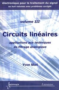 Yvon Mori - Circuits linéaires - Applications aux techniques de filtrage analogique.