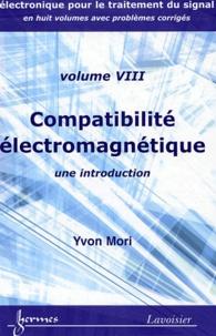 Yvon Mori - Compatibilité électromagnétique - Une introduction.