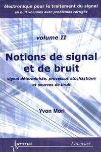 Yvon Mori - Notions de signal et de bruit - Signal déterministe, processus stochastique et sources de bruit.