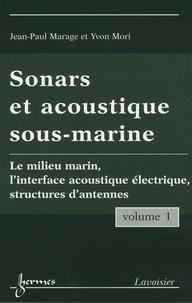 Ucareoutplacement.be Sonars et accoustiques sous-marines, pack en 2 volumes - Volume 1 : Le milieu marin, l'interface acoustique électrique, structures d'antennes ; Volume 2 : la chaîne de traitement du sonar actif Image