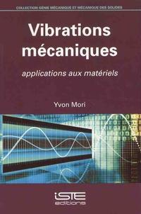 Yvon Mori - Vibrations mécaniques - Applications aux matériels.