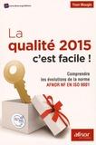 Yvon Mougin - La qualité 2015 c'est facile ! - Comprendre les évolutions de la norme AFNOR NF EN ISO 9001.
