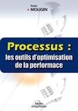 Yvon Mougin - Processus : les outils d'optimisation de la performance.