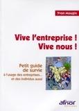 Yvon Mougin - Vive l'entreprise ! Vive nous ! - Petit guide de survie à l'usage des entreprises et des individus aussi.