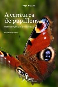 Aventures de papillons - Histoires mythiques dun écologue.pdf