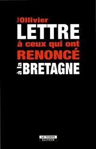 Yvon Ollivier - Lettre à ceux qui ont renoncé à la Bretagne - De la trahison des notables socialistes.