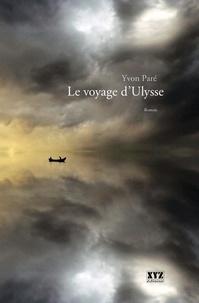 Yvon Paré - Le voyage d'Ulysse.