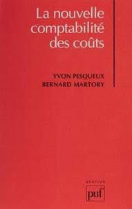 Yvon Pesqueux et Bernard Martory - La nouvelle comptabilité des coûts.