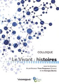Yvon Pesqueux et Georges Bertin - Le vivant : histoires.